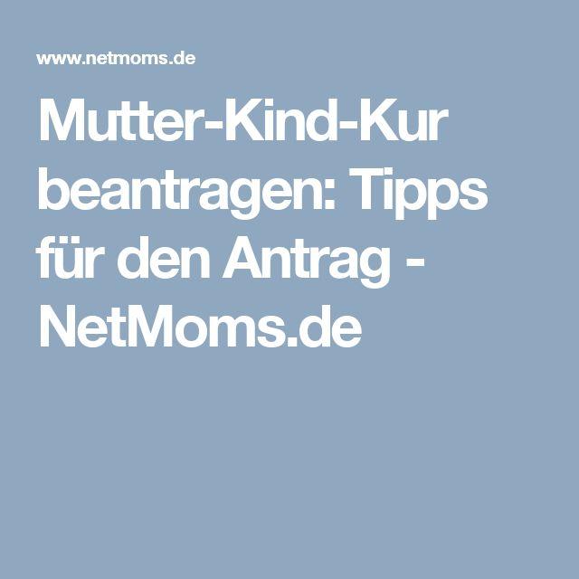 Mutter-Kind-Kur beantragen: Tipps für den Antrag - NetMoms.de