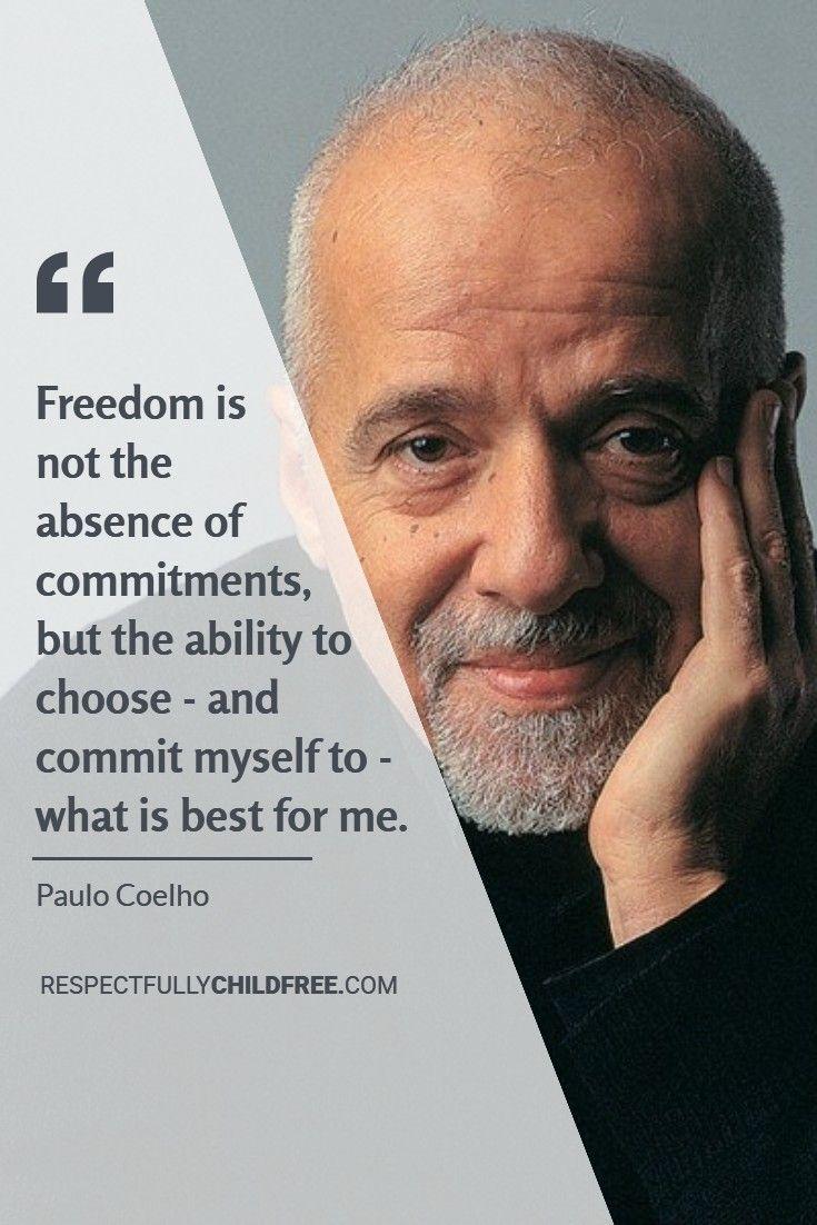Paulo Coelho Photo Penguin Com Au Www Respectfullychildfree Com Paulo Coelho I Celebrity Quote I Childfr Celebration Quotes Beautiful Words Childfree