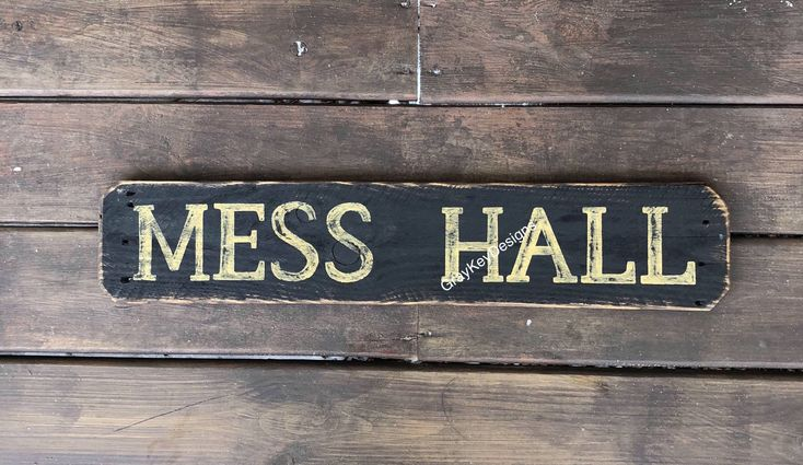 Mess Hall sign.  Reclaimed wood sign. Dining room wood sign. Farmhouse Kitchen sign. Breakfast room. Military sign. Black mess hall sign by GrayKeyDesigns on Etsy https://www.etsy.com/listing/570014484/mess-hall-sign-reclaimed-wood-sign