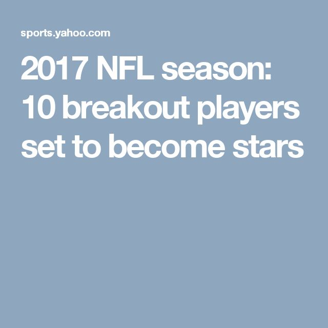 2017 NFL season: 10 breakout players set to become stars