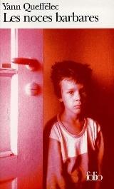Les noces barbares - Yan Queffélec, prix Goncourt 1985