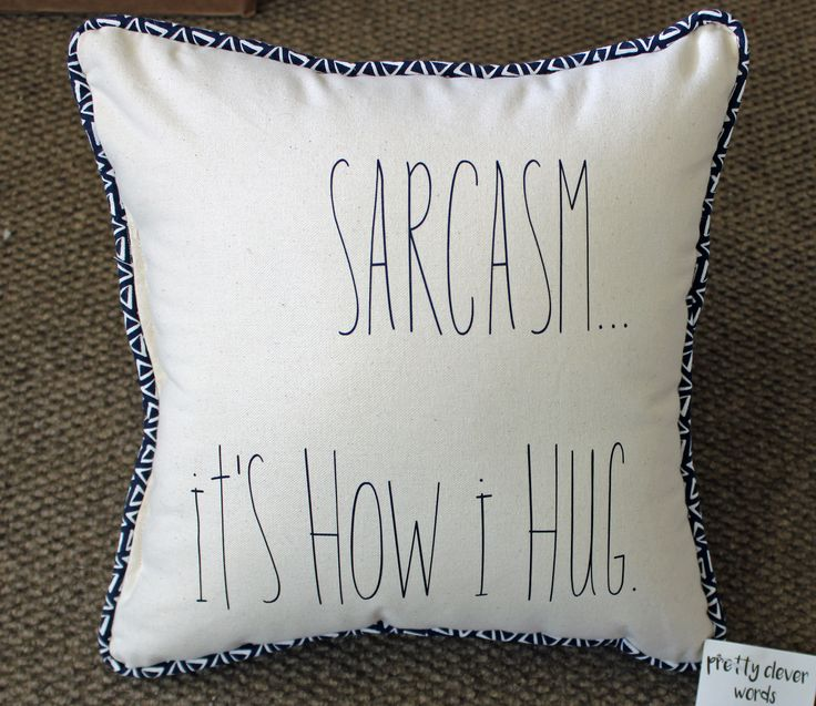 sarcasm...it's how i hug - canvas word art pillow