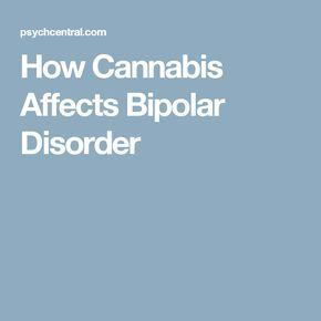 How Cannabis Affects Bipolar Disorder