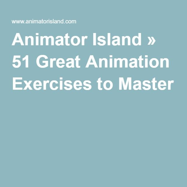 Animator Island » 51 Great Animation Exercises to Master