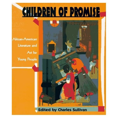 Children of Promise: African-American Literature and Art for Young People: Charles Sullivan: 9780810931701: Amazon.com: Books