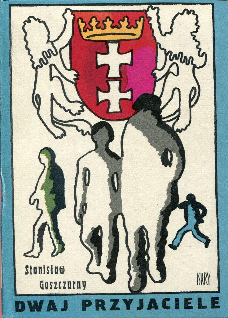 """""""Dwaj przyjaciele"""" Stanisław Goszczurny Cover by Krystyna Witkowska Book series Z kogutem Published by Wydawnictwo Iskry 1972"""