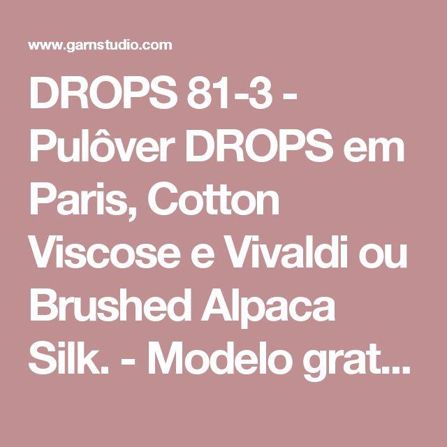DROPS 81-3 - Pulôver DROPS em Paris, Cotton Viscose e Vivaldi ou Brushed Alpaca Silk. - Modelo gratuito de DROPS Design