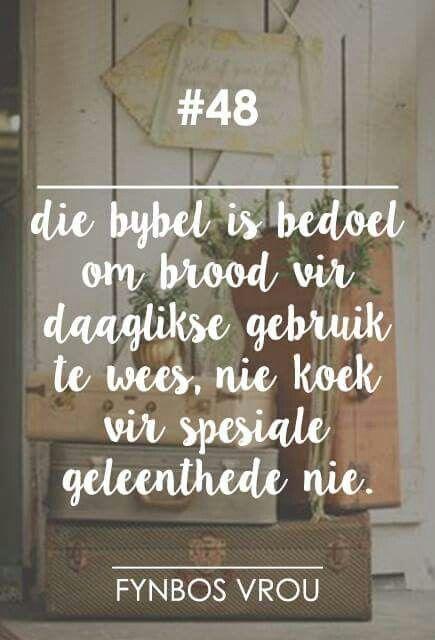 Bybel = Daaglikse brood....nie koek vir spesiale geleenthede nie... __[FynbosVrou/FB]