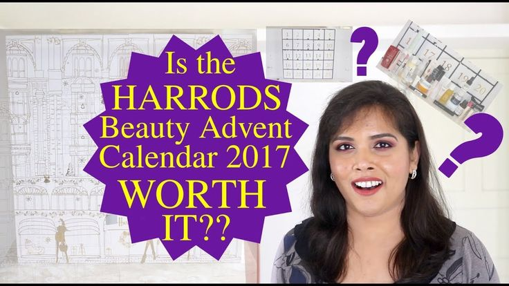 Is the Harrods Beauty Advent Calendar 2017 Worth It? Unboxing, Review + Cost-breakdown!