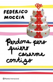 Perdona pero quiero casarme contigo... Federico Moccia