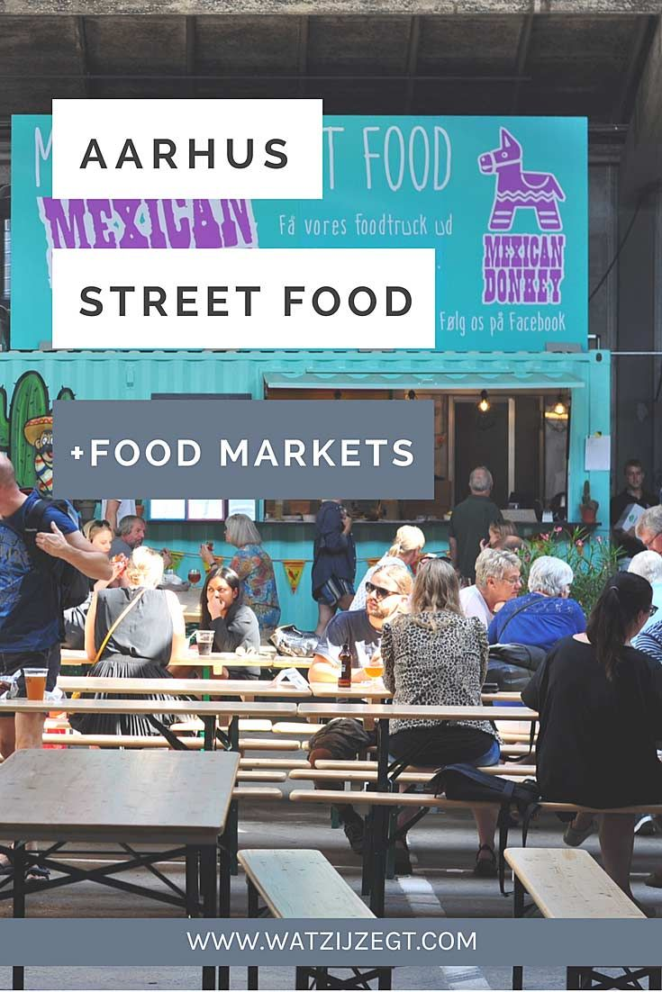 3x Street food & food markets in Aarhus om je vingers bij af te likken
