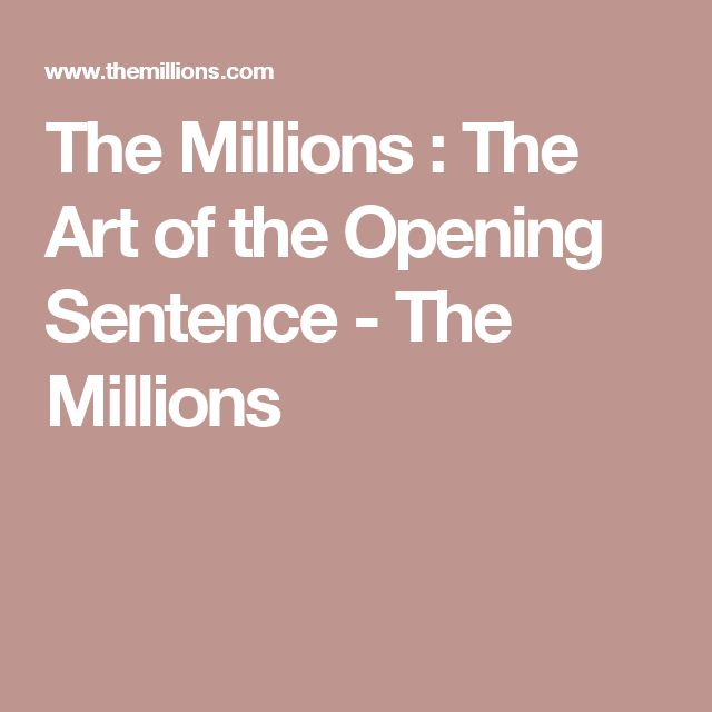 The Millions : The Art of the Opening Sentence - The Millions