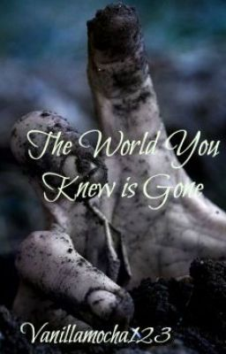 Read The World You Knew is Gone (The Walking Dead Fanfiction) #wattpad #fanfiction