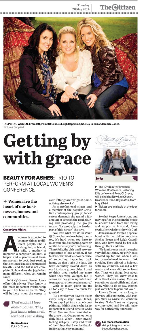 GETTING BY WITH GRACE Article about Point of Grace in the Citizen newspaper, 20 May 2014. You can read it here: http://beautyforashes.co.za/wp-content/uploads/2013/10/Point-of-Grace.pdf