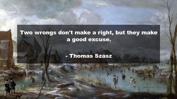 Two wrongs don't make a right, but they make a good excuse.      #Funny #FunnyQuotes #quote #quotes