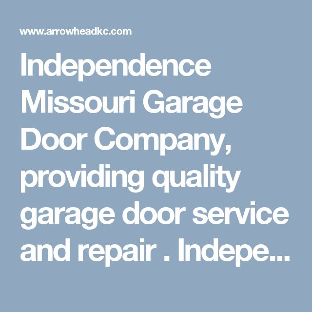 Independence Missouri Garage Door Company, providing quality garage door service and repair . Independence Missouri Garage Door Repair Independence Missouri Garage Door Service Garage Door Repair Gladstone
