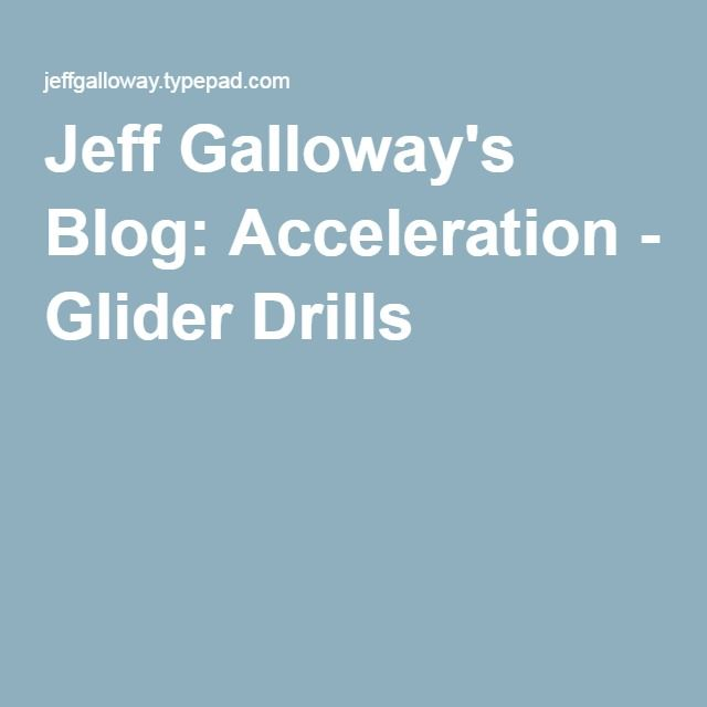 Jeff Galloway's Blog: Acceleration - Glider Drills