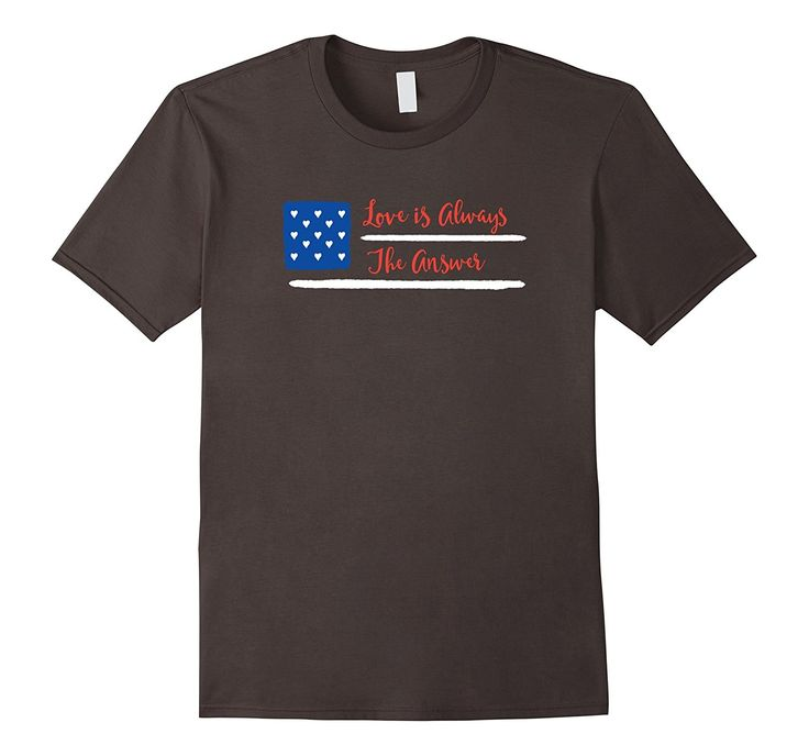 Amazon.com: Love is Always The Answer America Flag T-Shirt: Clothing
