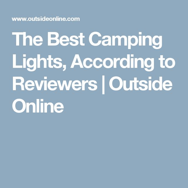 The Best Camping Lights, According to Reviewers | Outside Online
