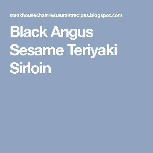 Black Angus Sesame Teriyaki Sirloin