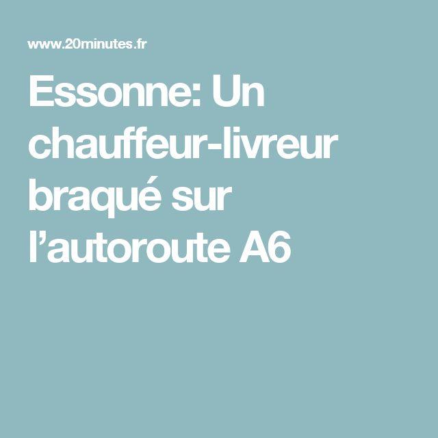 Essonne: Un chauffeur-livreur braqué sur l'autoroute A6
