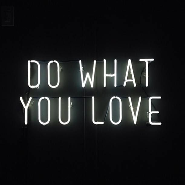 Love what you do. #Quotes