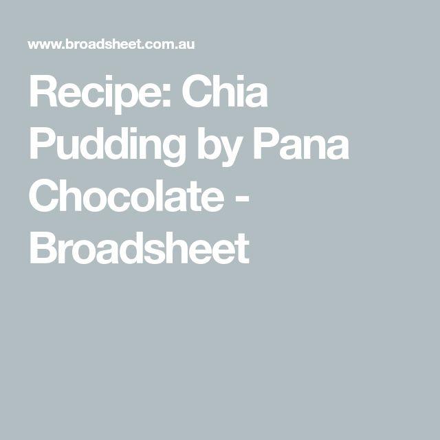 Recipe: Chia Pudding by Pana Chocolate - Broadsheet