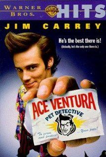 Ace Ventura: Pet Detective (1994)....i freakin love this show!! possibly my favorite Jim Carrey movie EVER!!