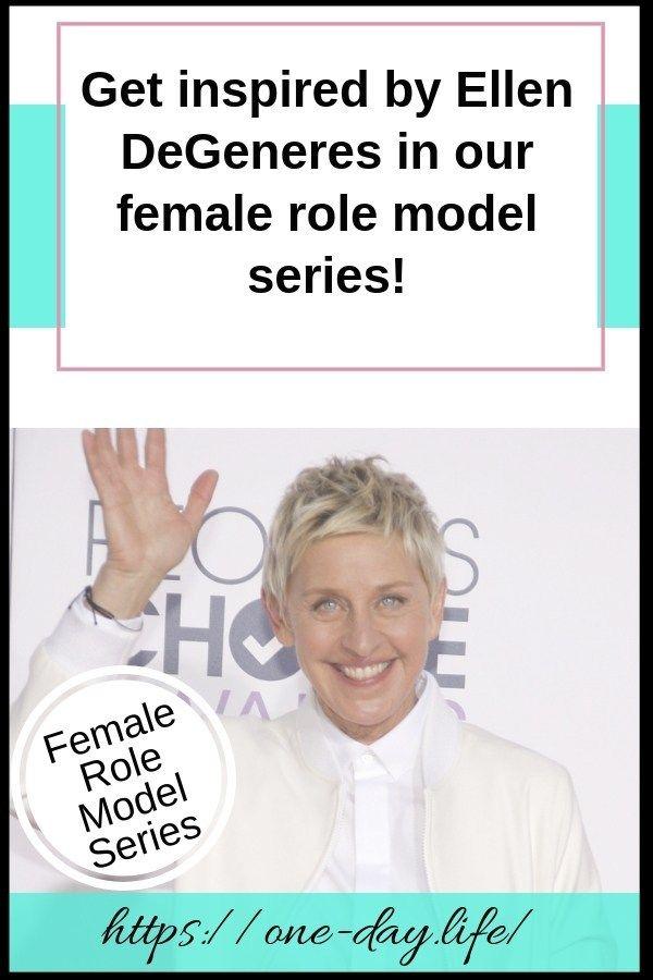 Ellen DeGeneres: Read about this amazing female role model