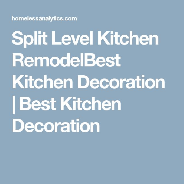 Best 25 Raised Ranch Kitchen Ideas On Pinterest: 25+ Best Split Level Kitchen Ideas On Pinterest