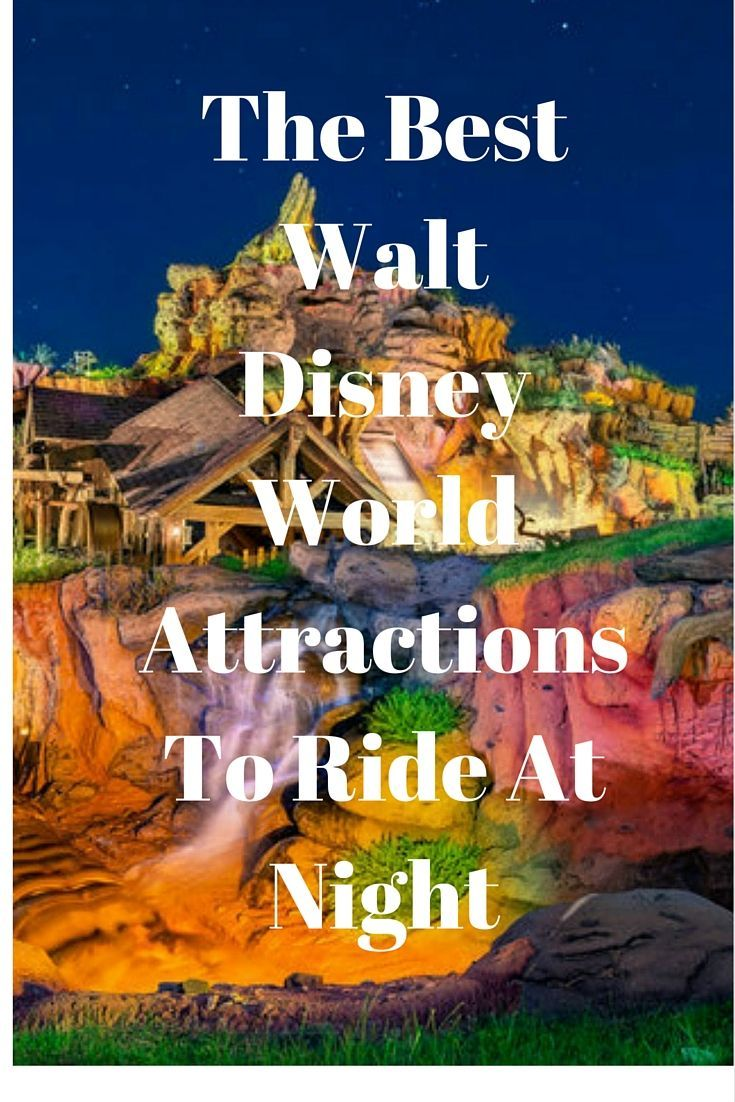 The Best Walt Disney World Attractions To Ride At Night  #disney #thpixieplanner www.thepixieplanner.com