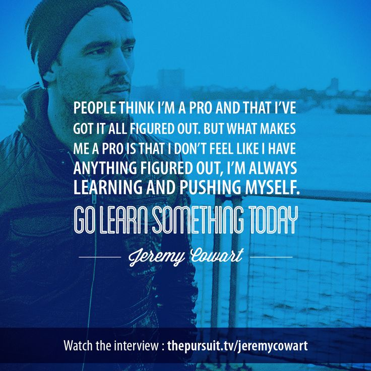 People think I'm a pro and that I've got it all figured out. -Jeremy Cowart