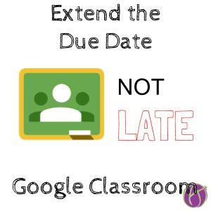 Google Classroom: Extend the Due Date for Some - Teacher Tech