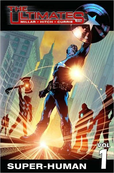 Super-Human (The Ultimates Vol. 1) by Mark Millar, Bryan Hitch, Brian Hitch