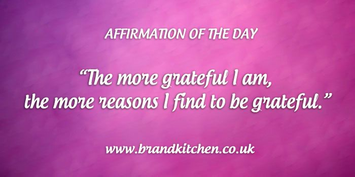 "Affirmation of the day. ""The more grateful I am the more reasons I find to be grateful."""