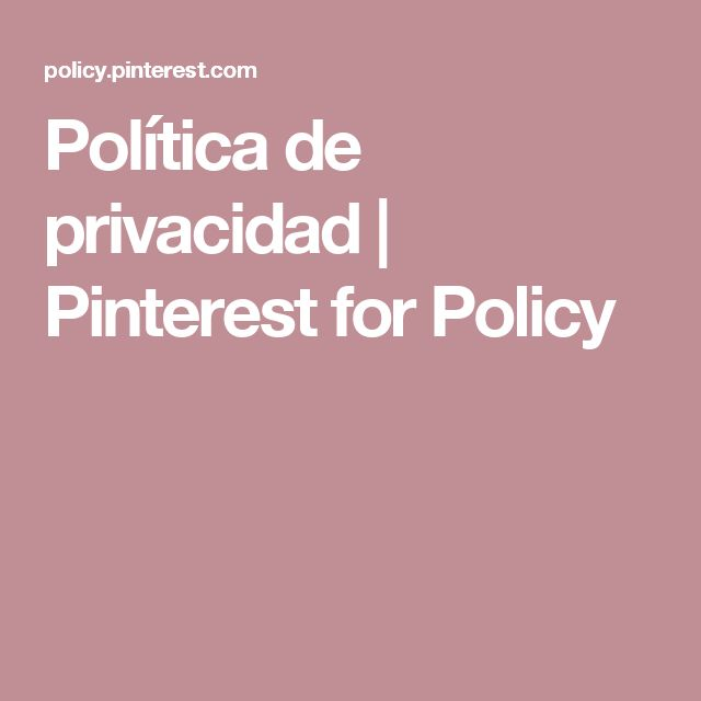 Política de privacidad | Pinterest for Policy
