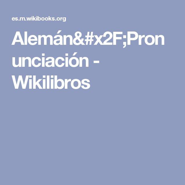 Alemán/Pronunciación - Wikilibros