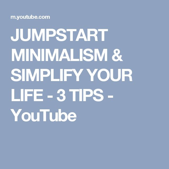 JUMPSTART MINIMALISM & SIMPLIFY YOUR LIFE - 3 TIPS - YouTube