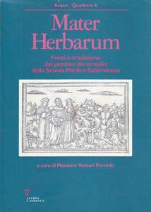 Mater Herbarum. Fonti e tradizione del Giardino dei semplici della Scuola medica salernitana