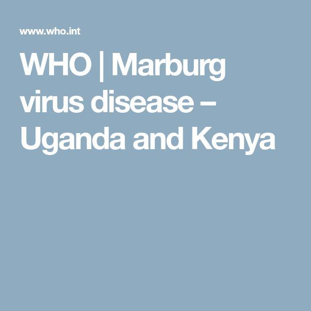 WHO   Marburg virus disease – Uganda and Kenya