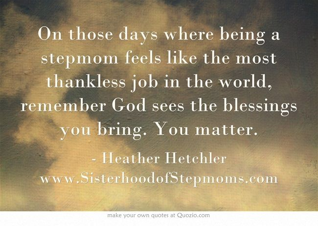 On Those Days Where Being A Stepmom Feels Like The Most Thankless
