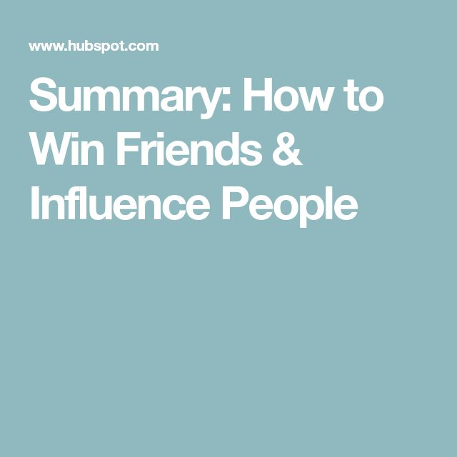 summary of how to win friends How to win friends and influence people how to win friends and influence people is one of my favorite books i read the book for the first time in 2010 and the book instantly made an impact on me.