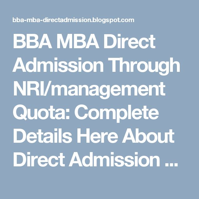 BBA MBA Direct Admission Through NRI/management Quota: Complete Details Here About Direct Admission MBA E...
