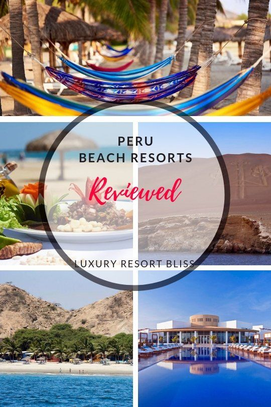Peru Beach Resorts A Review Of The Best Towns And Places To Stay Along Peruvian Coastline From Equator Travel Destinations In