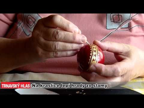 Na kraslice lepí hrady zo slamy (Egg decoration by barley straw. - Instructional video in Slovak.)