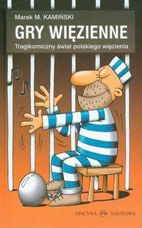 Marek Kamiński - Gry więzienne