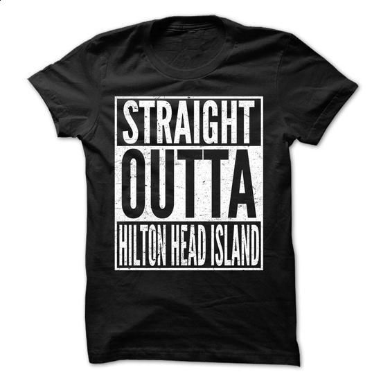 Straight Outta Hilton Head Island - Awesome Team Shirt - printed t shirts #t shirts for sale #online tshirt design