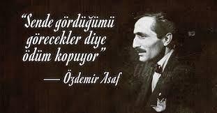 Özdemir Asaf'ı hatırladıkça...