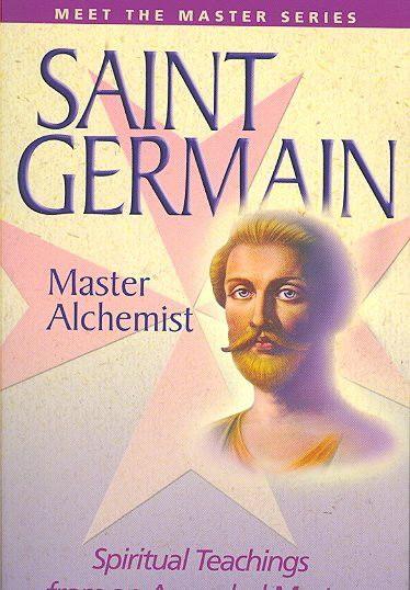 Saint Germain, Master Alchemist : Teaching of Elizabeth Clare Prophet