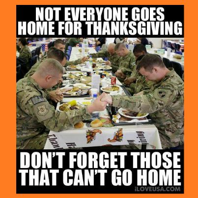 On our Turkey day tomorrow please give thanks for our men & women (past & present) that have given so graciously for our so many Freedom's that we sometimes take for granted. God bless them & their families, Happy Thanksgiving.